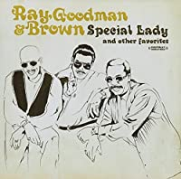 Special Lady and Other Favorites by Goodman Ray & Brown (2013-06-19)