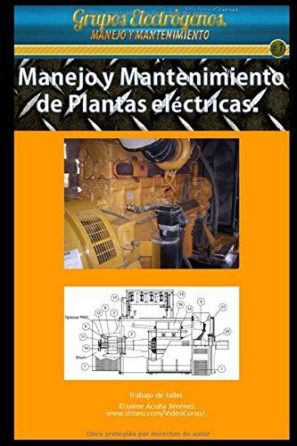 Manejo y mantenimiento de plantas eléctricas: Guía técnica para el manejo de generadores.
