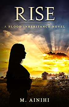 Rise: A Blood Inheritance Novel by [M. Ainihi, Allister Thompson]