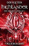 Der Ruf der Highlander: Historische Romane über Zeitreisen, Schottland und eine Highlander Saga (Die magische Kette, Band 2)