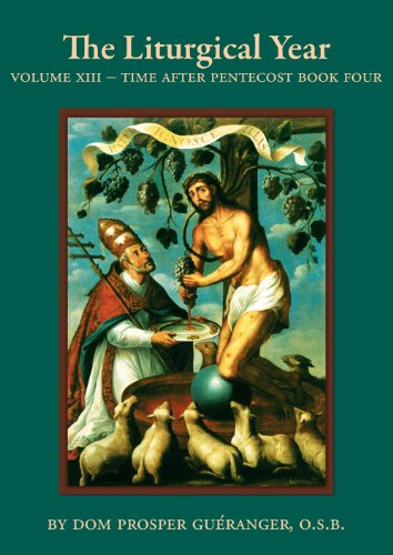 The Liturgical Year - Vol. XIII Time After Pentecost - Book Four