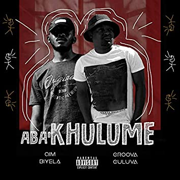 Aba'Khulume (feat. Qim Biyela)