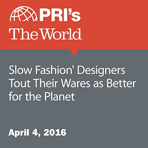 'Slow Fashion' Designers Tout Their Wares as Better for the Planet audiobook cover art