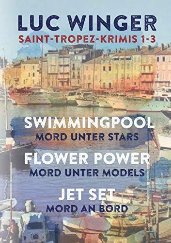 Saint-Tropez Krimis 1-3: Swimmingpool, Flower Power, Jet Set