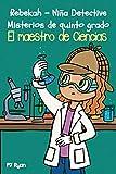 El maestro de Ciencias: Un divertido libro por capítulos para niños de 9 a 12 años...