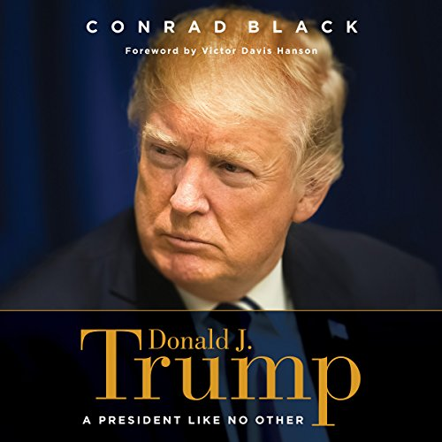 Donald J. Trump     A President like No Other              Auteur(s):                                                                                                                                 Conrad Black,                                                                                        Victor Davis Hanson - foreword                               Narrateur(s):                                                                                                                                 Tom Parks                      Durée: 8 h et 12 min     23 évaluations     Au global 4,7