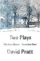 Two Plays: The Snow Queen, November Door