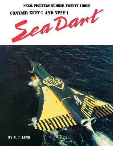 Convair Xf2y-1 and Yf2y-1 Sea Dart (Naval Fighters Series No 23)