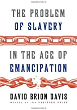 The Problem of Slavery in the Age of Emancipation Hardcover – Deckle Edge, February 4, 2014