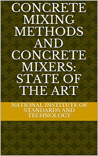 Concrete Mixing Methods and Concrete Mixers: State of the Art (English Edition)