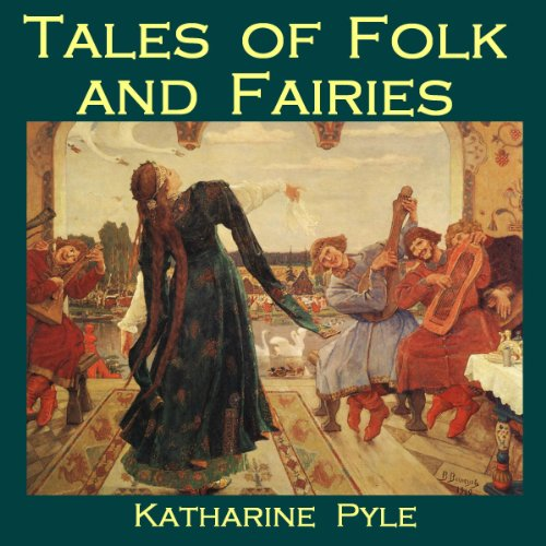 Tales of Folk and Fairies                   By:                                                                                                                                 Katharine Pyle                               Narrated by:                                                                                                                                 Cathy Dobson                      Length: 5 hrs and 8 mins     12 ratings     Overall 4.3