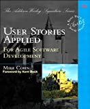 User Stories Applied: For Agile Software Development (Addison-Wesley Signature Series (Beck)) (English Edition)