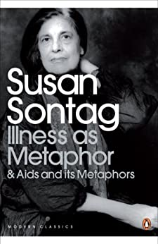 Illness as Metaphor and AIDS and Its Metaphors (Penguin Modern Classics) by [Susan Sontag]