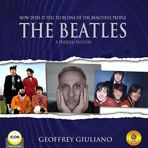 How Does It Feel to Be One of the Beautiful People: The Beatles - A Hidden History audiobook cover art