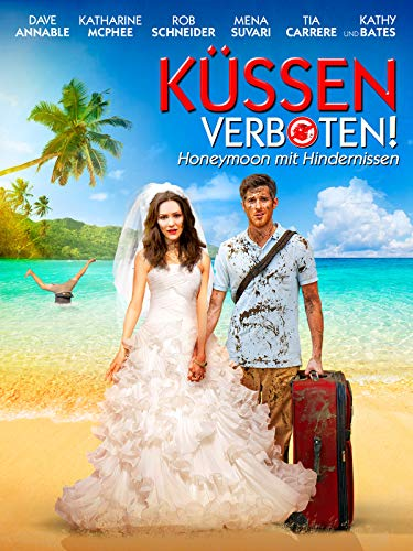 Küssen verboten - Honeymoon mit Hindernissen