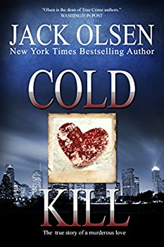 Cold Kill  The True Story of a Murderous Love