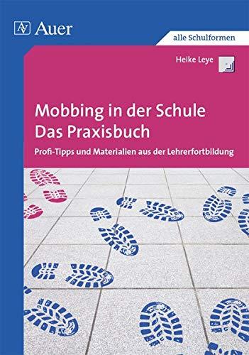 Mobbing in der Schule - Das Praxisbuch: Profi-Tipps und Materialien aus der Lehrerfortbildung (Alle Klassenstufen) (Querenburg-Praxisbücher)
