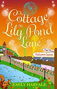 The Cottage on Lily Pond Lane-Part Three: Autumn leaves by [Emily Harvale]