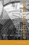 anachronismen: Tagung des Engeren Kreises der Allgemeinen Gesellschaft für Philosophie in Deutschland (AGPD) vom 3. bis 6. Oktober 2001 in der Würzburger Residenz - Andreas Speer