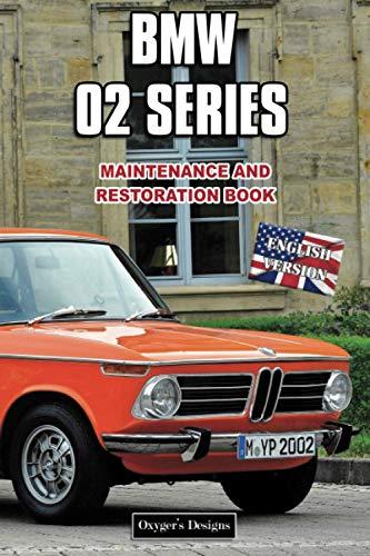 BMW 02 SERIES: MAINTENANCE AND RESTORATION BOOK