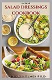 LATEST SALAD DRESSINGS COOKBOOK: Delicious Healthy Salad Dressing Recipe Cookbook