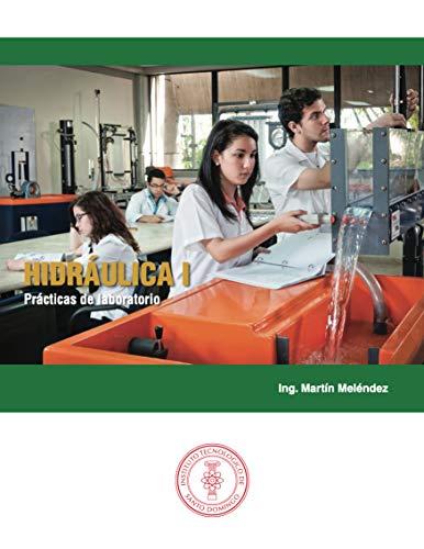 Hidráulica I: Prácticas de laboratorio