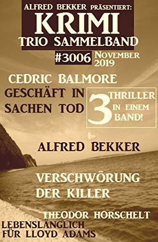 Krimi Trio Sammelband 3006 - 3 Thriller in einem Band! November 2019 (German Edition)