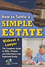 How to Settle a Simple Estate Without a Lawyer: The Complete Guide to Wills, Probate, and Inheritance Law Explained Simply (With Companion CD-ROM)