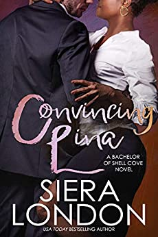 Convincing Lina: A Bachelor of Shell Cove Novel (The Bachelors of Shell Cove Book 2) by [Siera London]