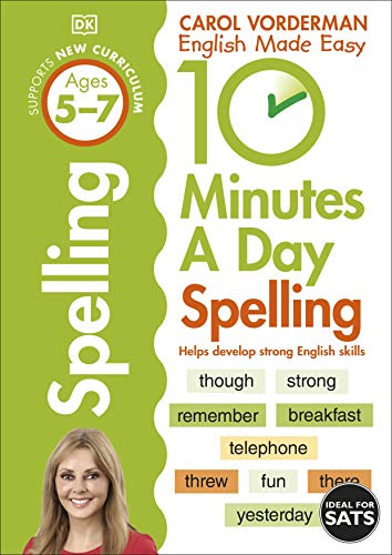 10 Minutes A Day Spelling, Ages 5-7 (Key Stage 1): Supports the National Curriculum, Helps Develop Strong English Skills