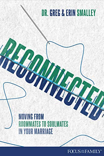 Reconnected: Moving from Roommates to Soulmates in Marriage (Focus on the Family)