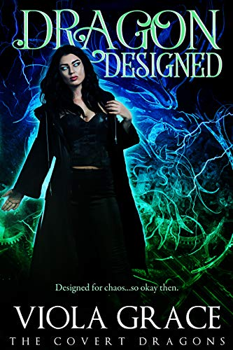 Dragon Designed (The Covert Dragons Book 6)