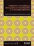 Tendencias y tecnologías emergentes en investigación e innovación educativa (Análisis y Estudios nº 4)