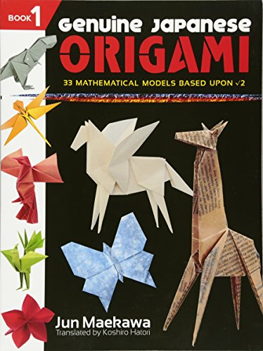 Genuine Japanese Origami: 33 Mathematical Models Based Upon Square Root of 2 (Dover Origami Papercraft)