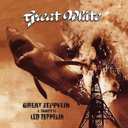 Great White - Great Zeppelin - A Tribute To Led Zeppelin (2019) LEAK ALBUM