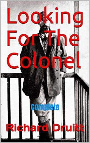 Looking For The Colonel: Complete (English Edition)