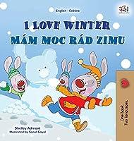 I Love Winter (English Czech Bilingual Book for Kids) (English Czech Bilingual Collection)