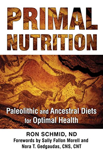 Primal Nutrition: Paleolithic and Ancestral Diets for Optimal Health (English Edition)