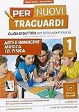 Per nuovi traguardi. Arte e immagini, musica. Per la scuola elementare. Con CD-ROM (Vol. 1)
