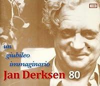 Jan Derksen 80-Un Giubileo Immaginario