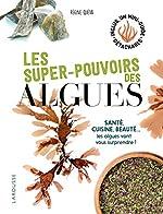 Les super pouvoirs des algues de Régine Quéva