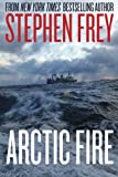 Arctic Fire by Stephen Frey {Guest Review}