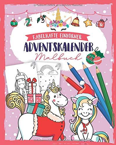 Einhörner Adventskalender Malbuch: Malbuch mit 24 Einhörner in Weihnachtsstimmung zum Ausmalen - Adventskalender Buch und Einhorn Malbuch ... - Auch als Adventskalender Geschenke geeignet