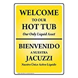 Welcome to Our Hot Tub Our Only Liquid Asset English + Spanish Sign, 10x7 in. Aluminum for Recreation by ComplianceSigns