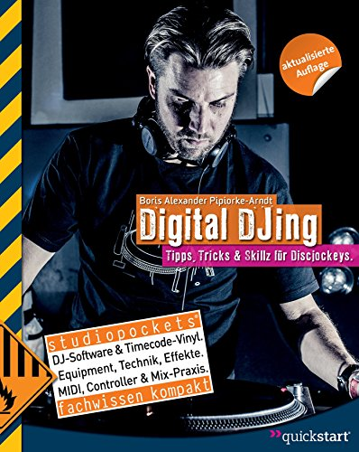 Digital DJing: Tipps, Tricks & Skillz für Discjockeys