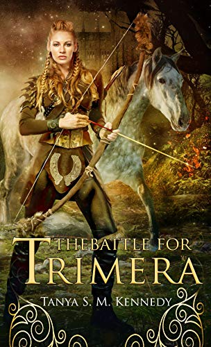 The Battle for Trimera: Book 1 of the Ruling Priestess: A Romantic Fantasy Action Adventure Novel (The Ruling Priestess Book 1) by [Tanya S.M. Kennedy, Winter Bayne, Kristen Corrects]