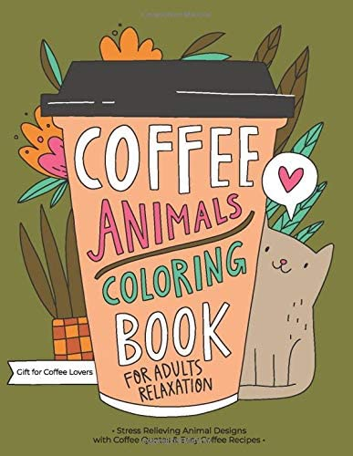 Coffee Animals Coloring Book A Fun Coloring Gift Book for Coffee Lovers Adults Relaxation with product image