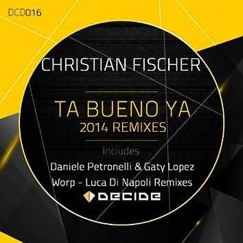Ta Bueno Ya (2014 Remixes)