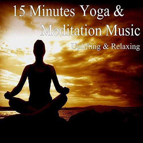 15 Minute Yoga & Meditation Music Uplifting & Relaxing