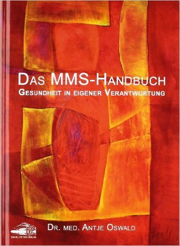 Das MMS Handbuch: Gesundheit in eigener Verantwortung ( 15. Juni 2011 )